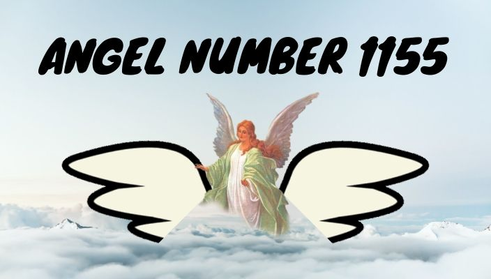 Angel number 1155 meaning and symbolism
