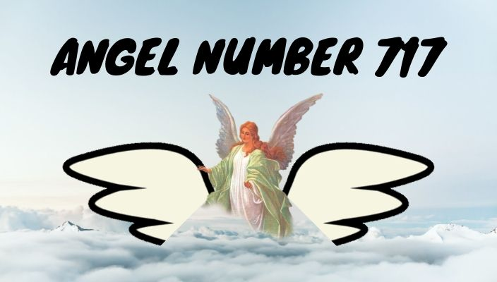 Angel number 717 meaning and symbolism