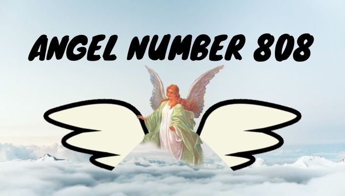 Angel number 808 meaning and symbolism