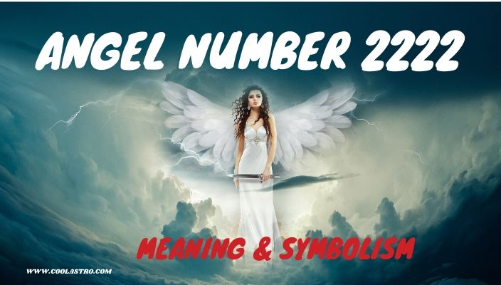 Angel number 2222 meaning and symbolism