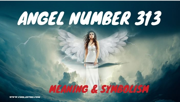 Angel number 313 meaning and symbolism