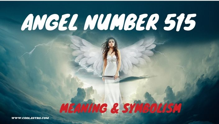 Angel number 515 meaning and symbolism