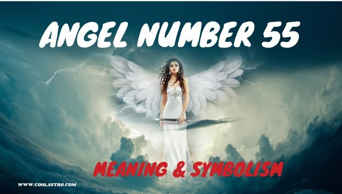Angel number 55 meaning and symbolism