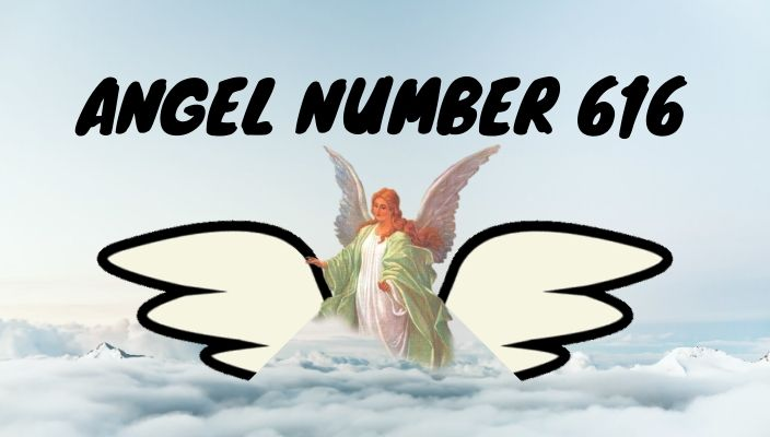 Angel number 616 meaning and symbolism