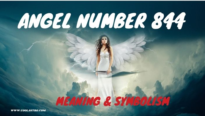 Angel number 844 meaning and symbolism