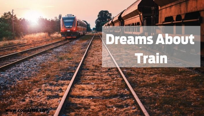 Dream About train meaning and interpretation