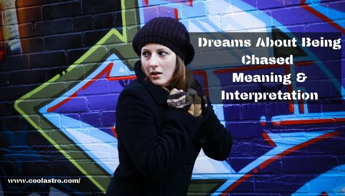Dreams About Being Chased Meaning & Interpretation