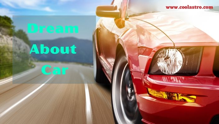 Dreams About Cars Meaning and Interpretation
