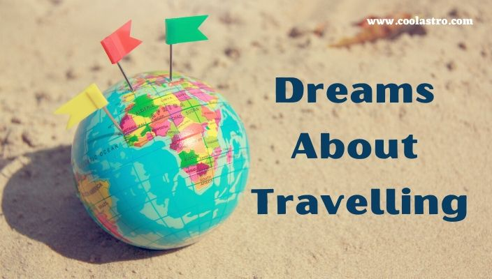 Dreams About Travelling Meaning and Interpretation