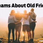 Dreams About old friends meaning and interpretation