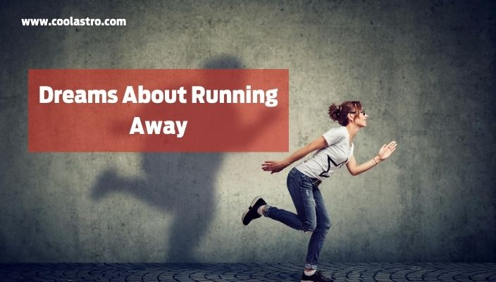 Dreams About running away meaning and interpretation