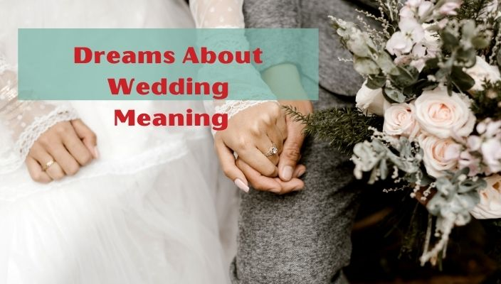 Dreams about wedding meaning and interpretation