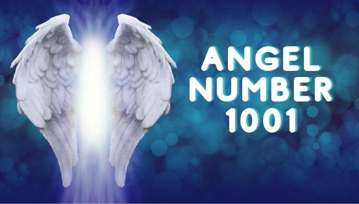 Angel Number 1001 Meaning and Symbolism (1)