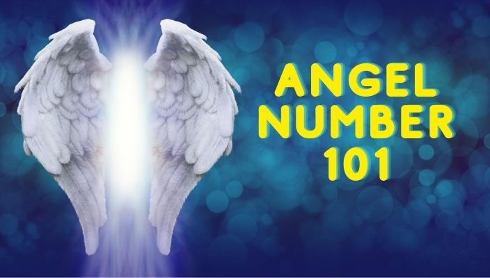 Angel Number 101 Meaning and Symbolism