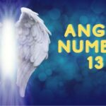 Angel Number 13 Meaning and Symbolism