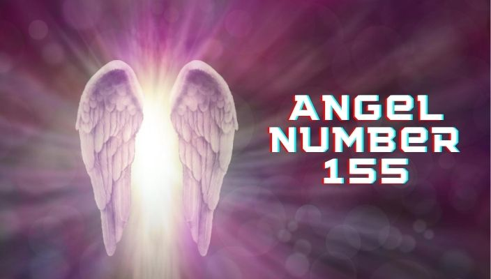Angel Number 155 Meaning and Symbolism