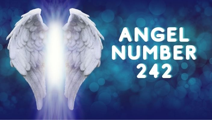 Angel Number 242 Meaning and Symbolism