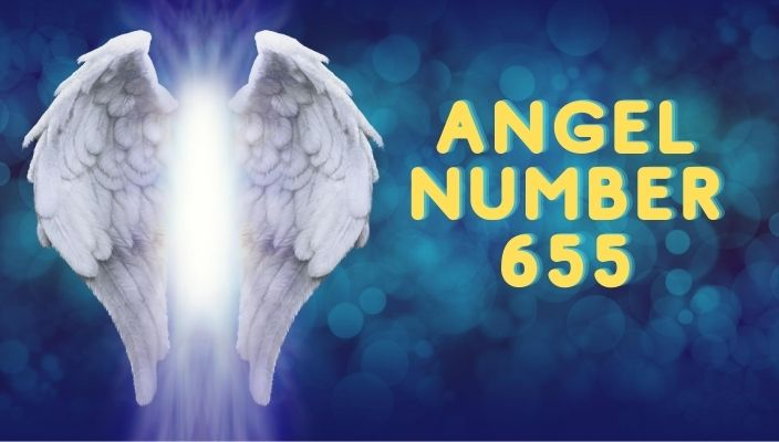 Angel Number 655 Meaning and Symbolism