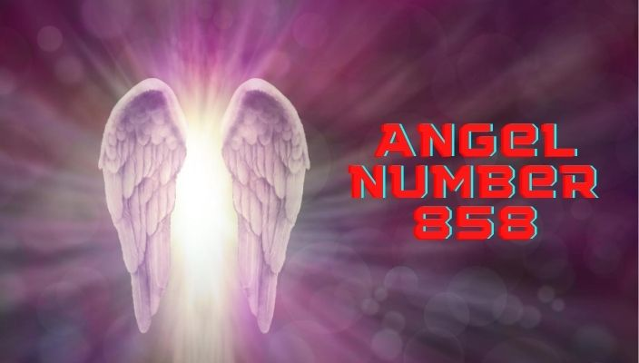 Angel Number 858 Meaning and Symbolism