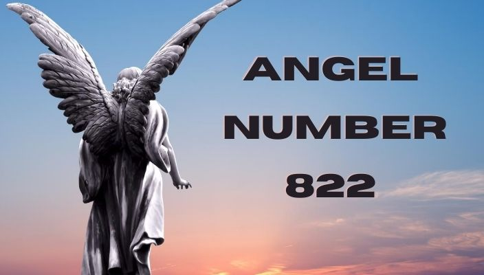 Angel number 822 meaning and symbolism