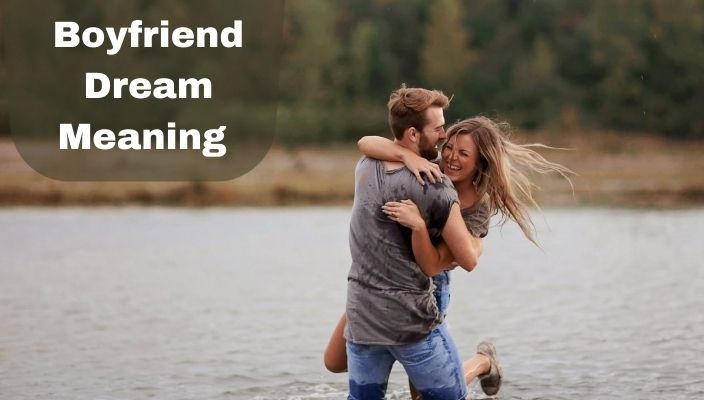 Boyfriend Dream Meaning and Interpretation