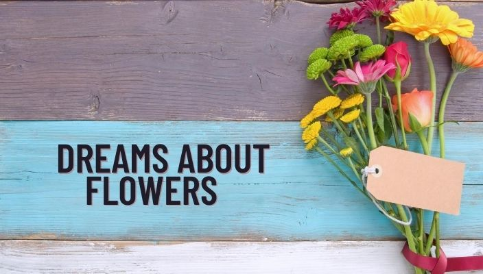 Dream About Flower Meaning and Interpretation