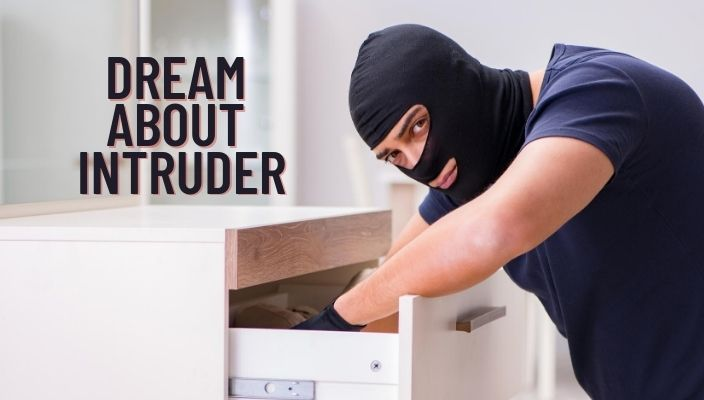 Dream About Intruder Meaning and Interpretation