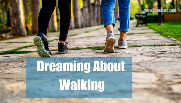 Dream About Walking Meaning and Interpretation