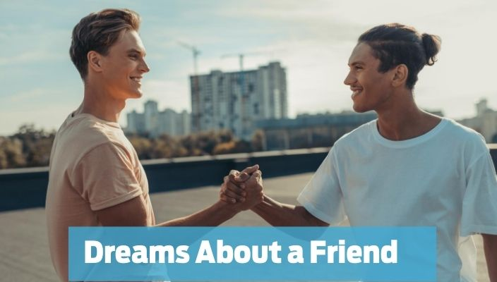 Dream About a friend Meaning and Interpretation