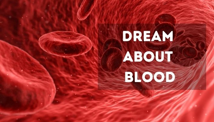 Dream About blood meaning and interpretation