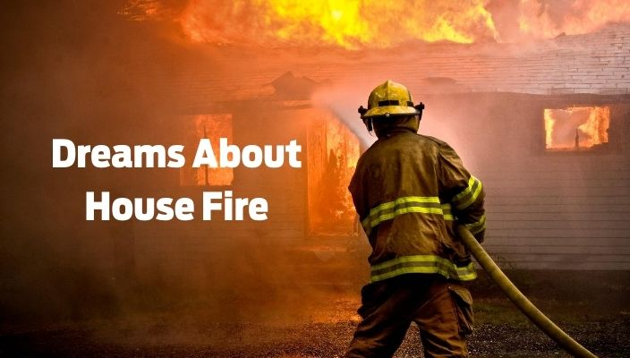 Dream About house fire Meaning and Interpretation