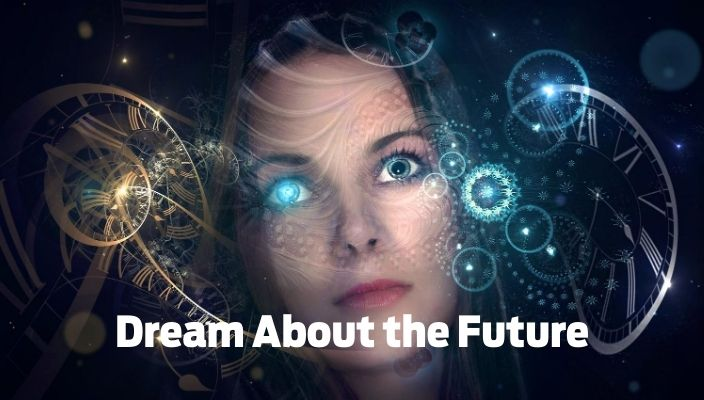 Dream About the future Meaning and Interpretation