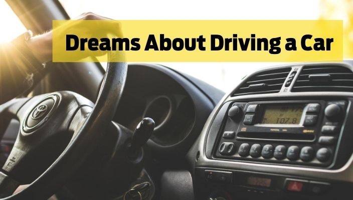 Dreams About Driving a Car Meaning and Interpretation