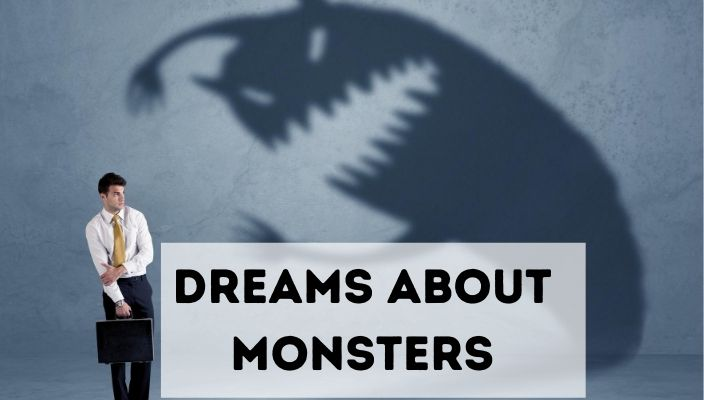 Dreams About Monsters meaning and interpretation