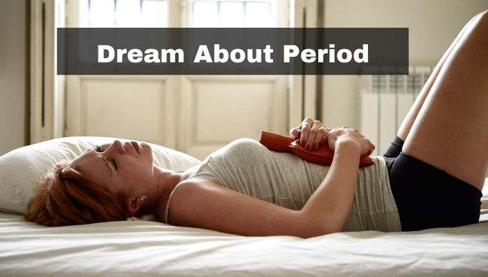 Dreams About Period Meaning and Interpretation
