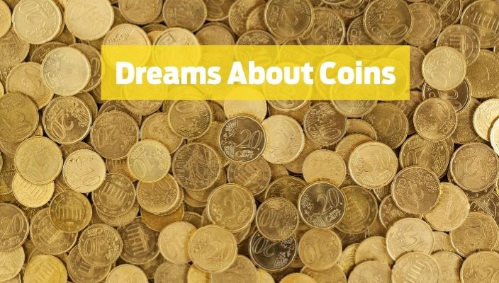 Dreams About coins Meaning and Interpretation