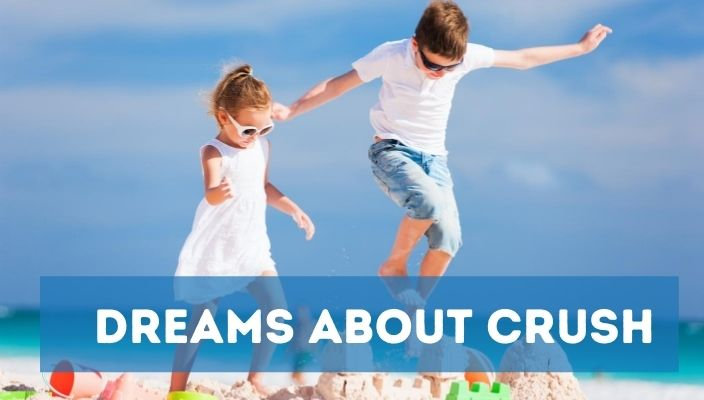Dreams About crush meaning and interpretation