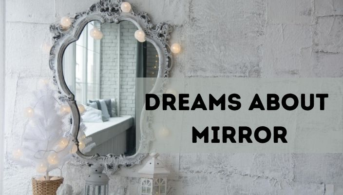 Dreams About mirror meaning and interpretation
