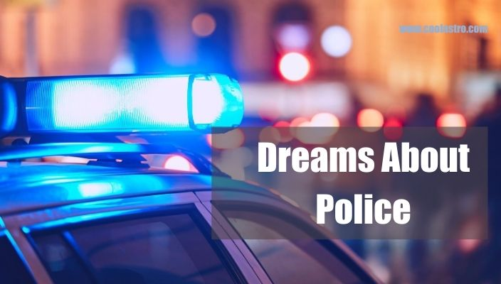Dreams About police Meaning and Interpretation