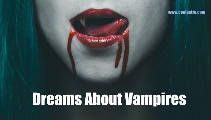 Dreams About vampires Meaning and Interpretation
