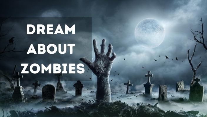 Dreams About zombies meaning and interpretation