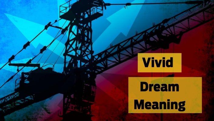 vivid dreams meaning and Interpretation