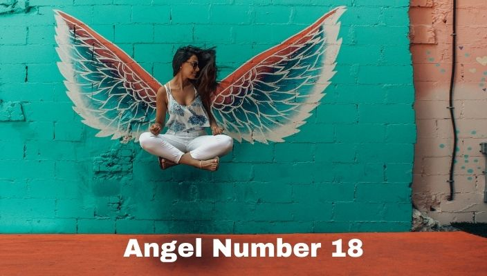 Angel Number 18 Meaning And Symbolism