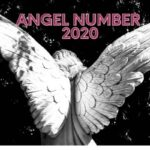 Angel Number 2020 Meaning And Symbolism