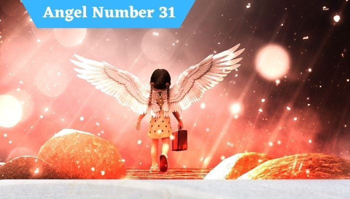 Angel Number 31 Meaning and Symbolism
