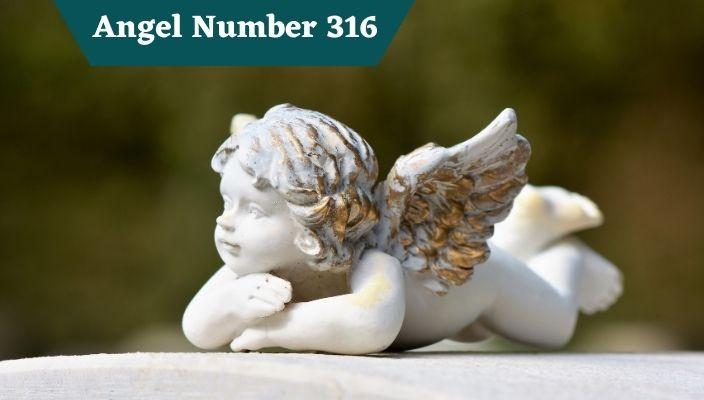 Angel Number 316 Meaning and Symbolism