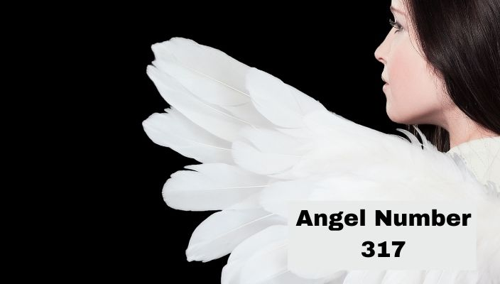 Angel Number 317 Meaning And Symbolism