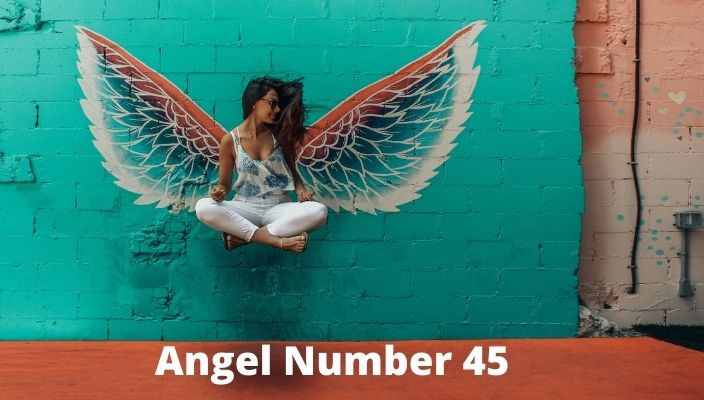 Angel Number 45 Meaning And Symbolism