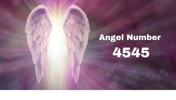 Angel Number 4545 Meaning And Symbolism