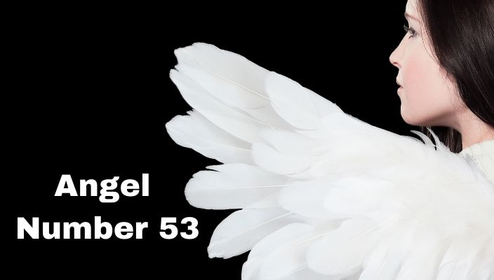 Angel Number 53 Meaning And Symbolism